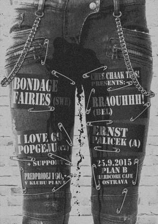 BONDAGE FAIRIES (SWE) + RRAOUHHH! (BEL) + ERNST PALICEK (A) + I LOVE 69 POPGEJU (CZ)